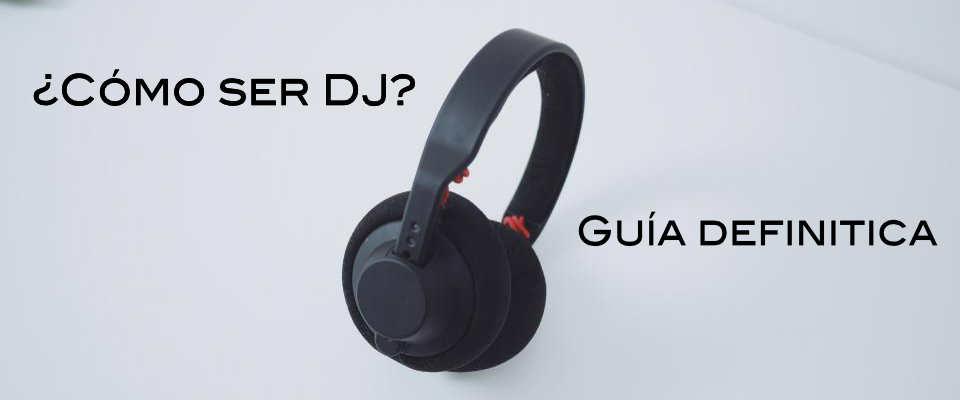 como aprender a ser DJ